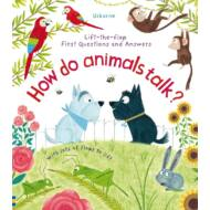 Lift-the-flap first questions and answers - How do animals talk?