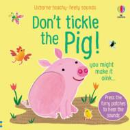 TOUCHY-FEELY SOUNDS: Don't Tickle The Pig!
