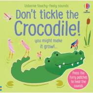 TOUCHY-FEELY SOUNDS: Don't Tickle The Crocodile