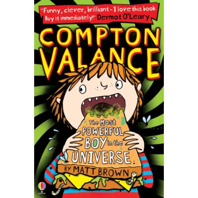 Compton Valance — The Most Powerful Boy in the Universe