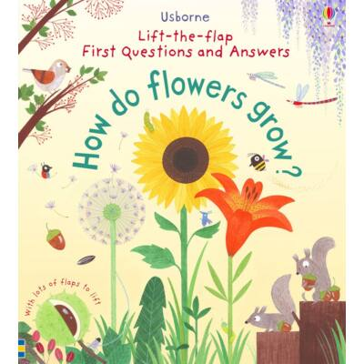 Lift-the-flap first questions and answers - How do flowers grow?