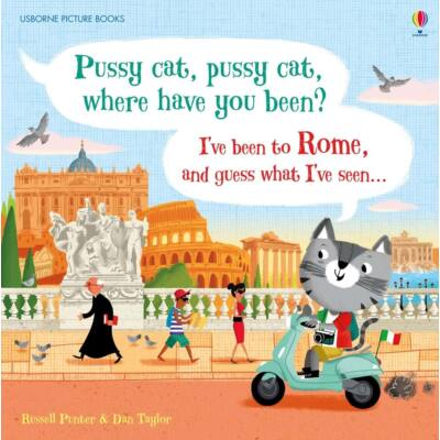 Pussy cat, pussy cat, where have you been? I've been to Rome and guess what I've seen…