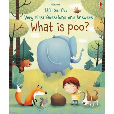 Lift-the-flap Very First Questions and Answers - What is poo?