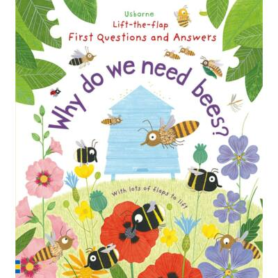 Lift-the-flap First Questions and Answers - Why do we need bees?