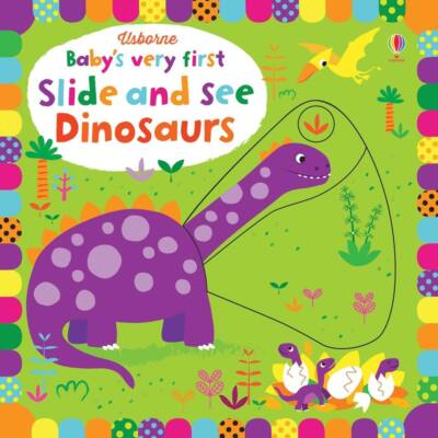 Baby's very first slide and see - Dinosaurs
