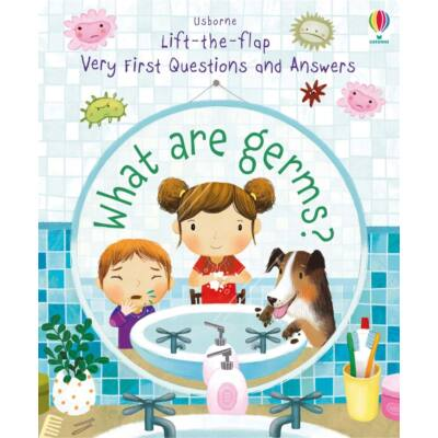 Lift-the-flap Very First Questions and Answers - What are germs?