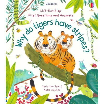 Lift-the-flap questions and answers - Why Do Tigers Have Stripes?