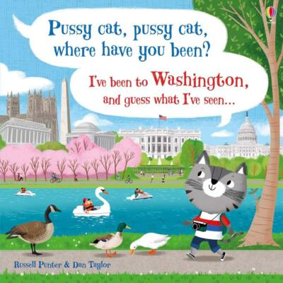 Pussy cat, pussy cat, where have you been? I've been to Washington and guess what I've seen…