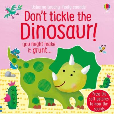 TOUCHY-FEELY SOUNDS: Don't Tickle the Dinosaur!