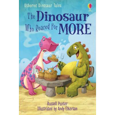 The Dinosaur Who Roared for More