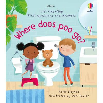 Lift-the-flap first questions and answers - Where Does Poo Go?